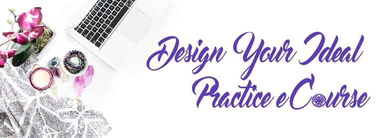 Design Your Ideal Practice E-Course