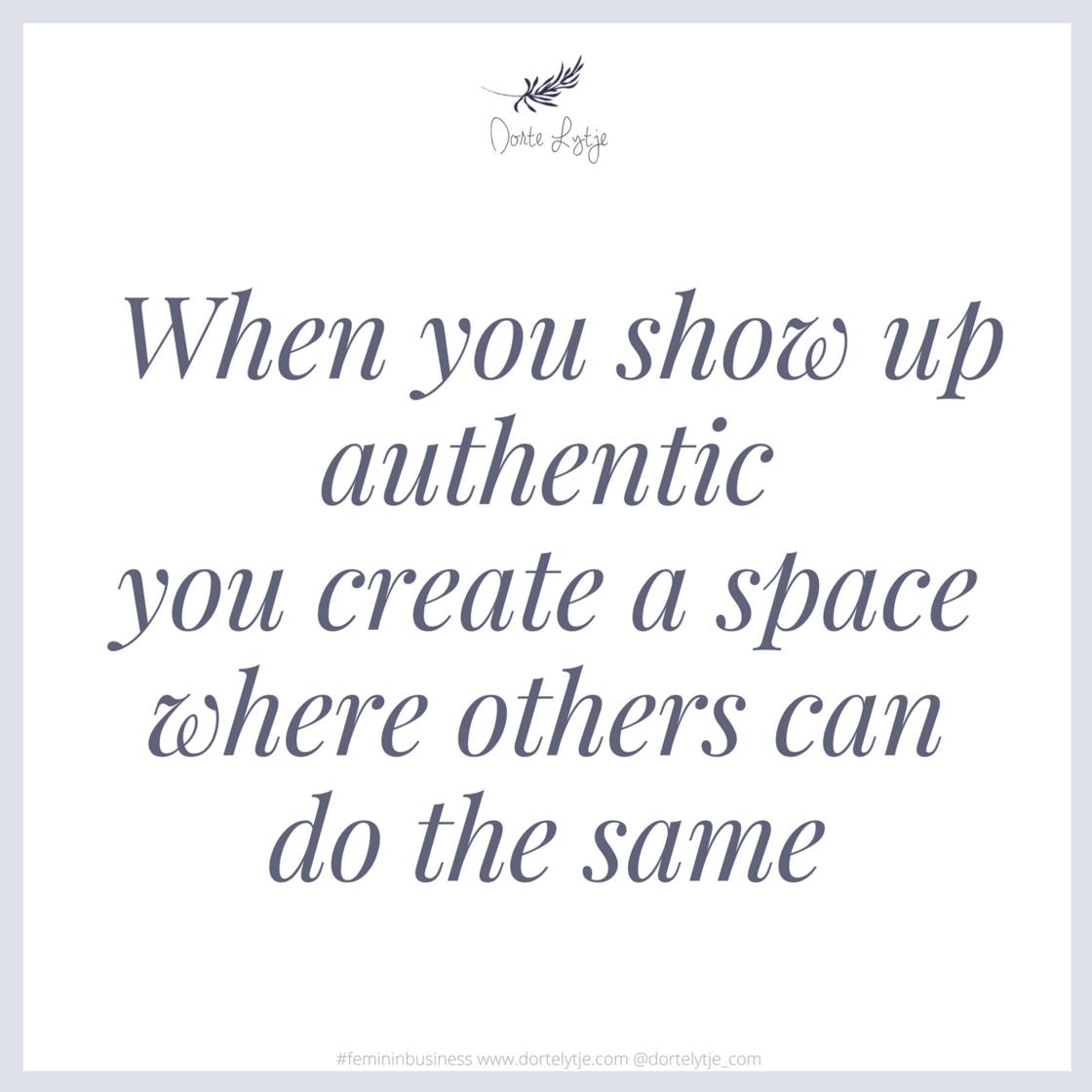 Dorte Lytje citat when you show up authentic.png