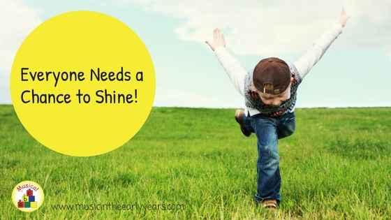 Everyone Needs a Chance to Shine!