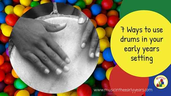 7 Ways to use drums in your early years setting