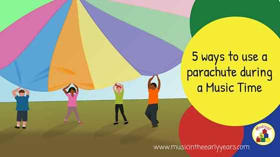 5 ways to use a parachute during a music time