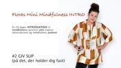 Floras Mini Mindfulness INTRO FILM #2