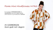 Floras Mini Mindfulness INTRO FILM #5