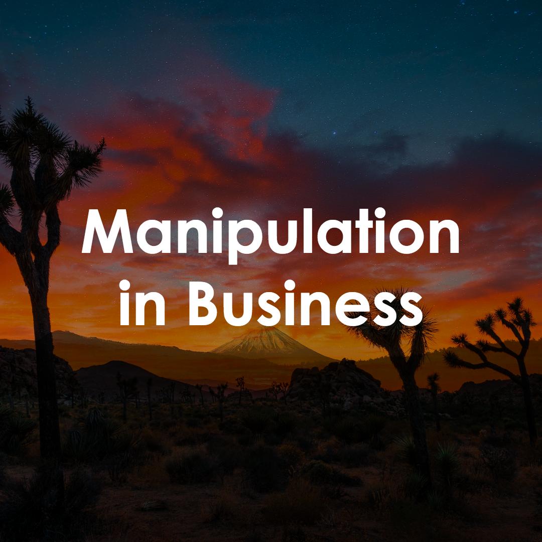 Manipulation in Business