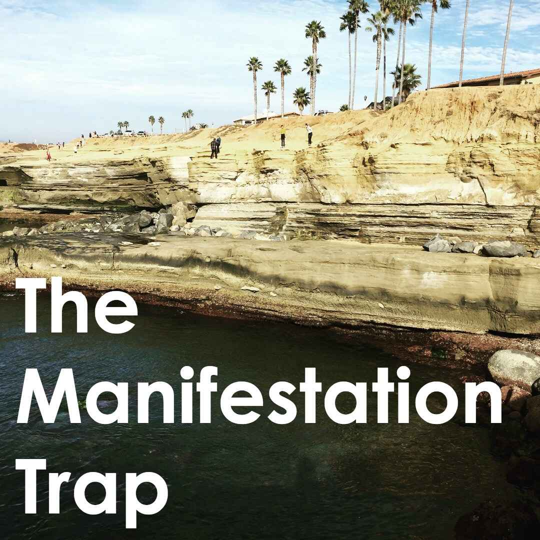 The traps to manifesting your desire. Why do we fail?