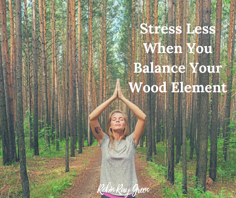 Stress-Less-When-You-Balance-Your-Wood-Element.png