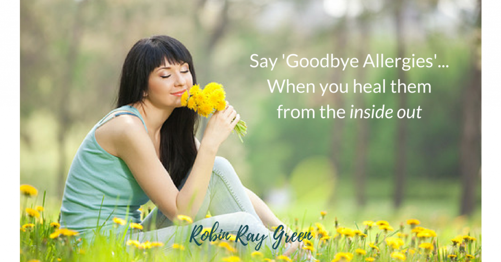 Say-Goodbye-Allergies...When-you-heal-them-from-the-inside-out-1024x536