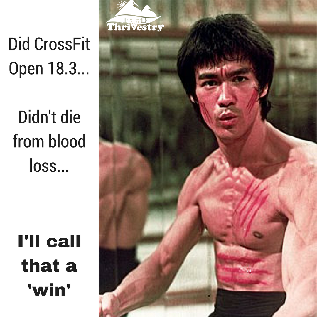 Did CrossFit Open 18.3...Didn't die from blood loss..png
