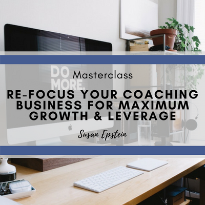 Image | MC | Refocus Your Coaching Business For Maximum Growth & Leverage