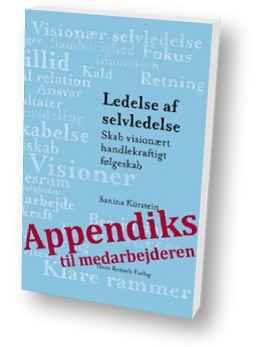 Bog Appendiks til Medarbejderen - Ledelse af Selvledelse skab visionært handlekraftigt følgeskab