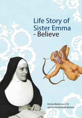 Life Story of sister Emma - Loved into Being