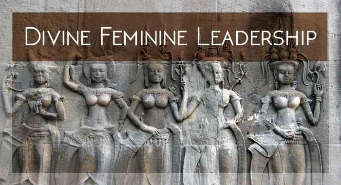 Access Your Divine Feminine Leadership