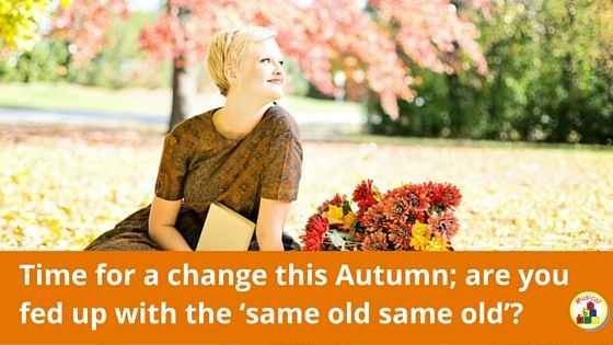 Time_for_a_change_this_Autumn__are_you_fed_up_with_the__same_old_same_old_-__3_.jpg