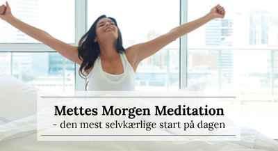 Mettes Morgen Meditation
