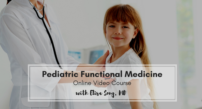 Pediatric Functional Medicine with Dr. Elisa Song