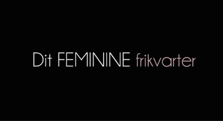 Dit FEMININE frikvarter