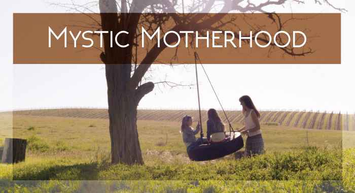 Mystic Motherhood