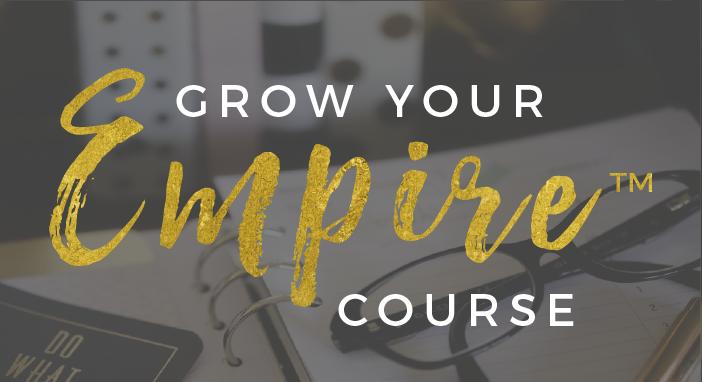 Grow Your Empire Course