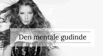 Den mentale gudinde - online foredrag