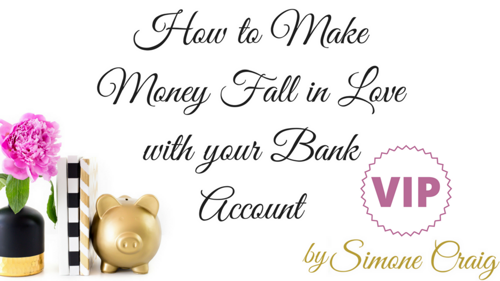 How to Make Money Fall in Love with Your Bank Account - VIP