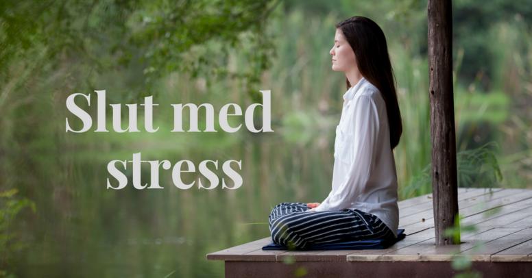 Slut med stress