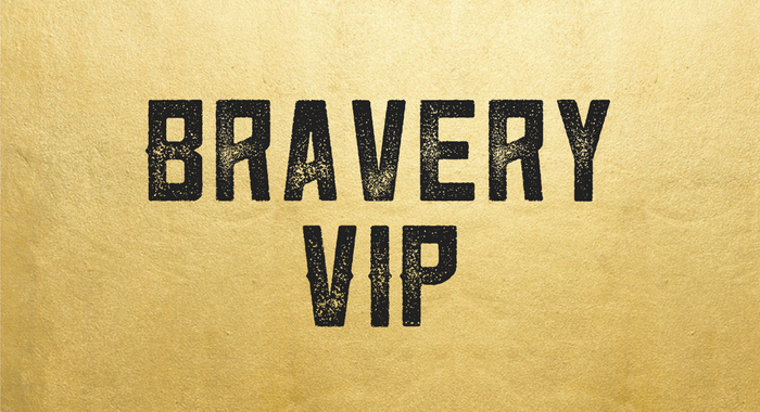 Bravery VIP