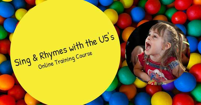 Singing and Rhymes with the Under 5s - Online Training Course