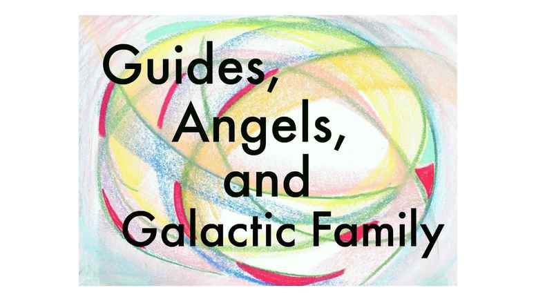 Guides, Angels, & Galactic Family Workshop