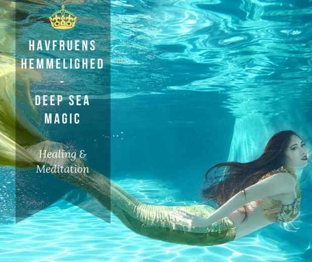 Havfruens hemmelighed - Deep Sea Magic healing & meditation