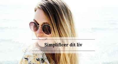 Simplificer dit liv