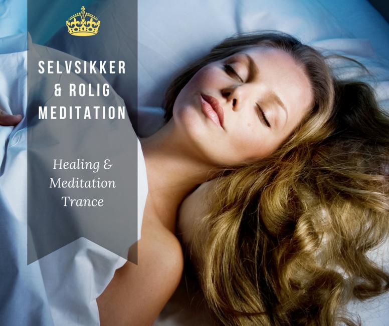 Selvsikker & Rolig - Healing & Meditation Trance