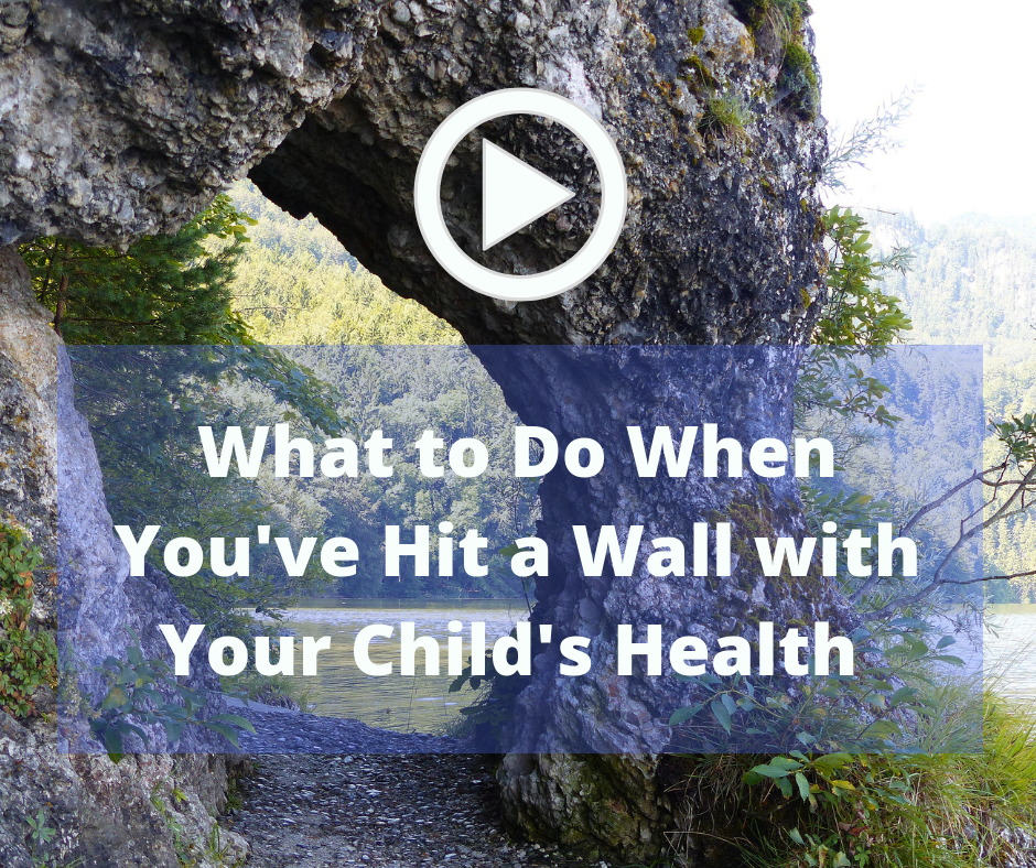 When You've hit a Wall with Your Child's Health Thumbnail