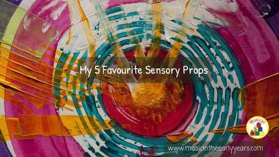 My 5 Favourite Sensory Props