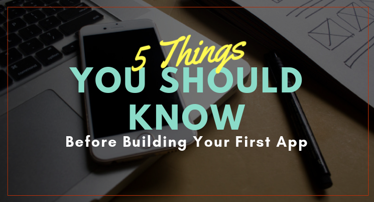 E-Course: 5 Things To Know Before Building Your First App