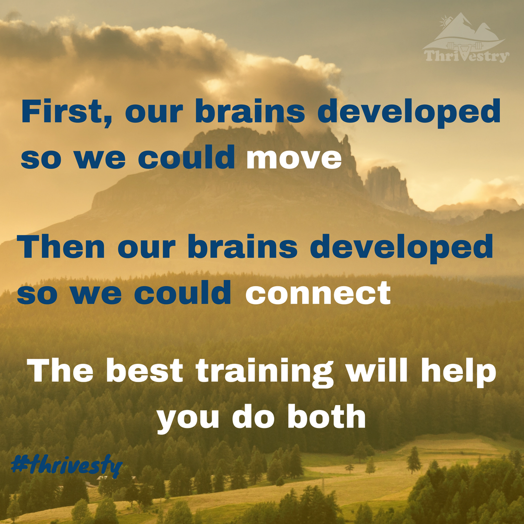 First, our brains developed so we could move. Then they developed so we could connect. Your gym should help you do both..png