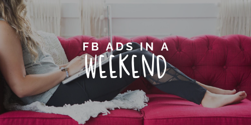 FB Ads in a Weekend