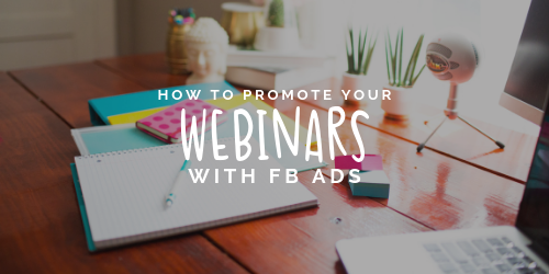 How to Promote Your Webinars with FB Ads