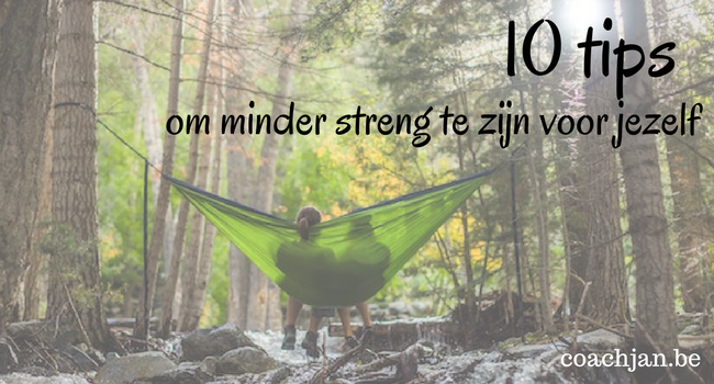 10-tips-om-minder-streng-te-zijn-voor-jezelf.png