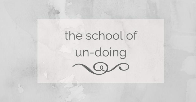 The School of Undoing - Summer Term