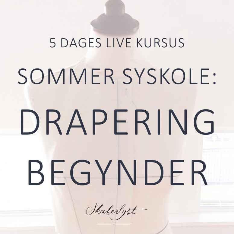 Sommer Syskole - Drapering Begynder August 2019