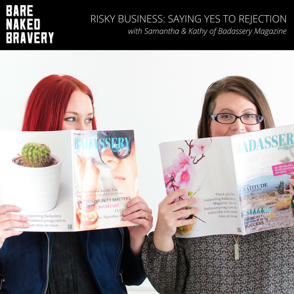 Risky_Business__Saying_Yes_to_Rejection_with_the_Ladies_Behind_Badassery_Magazine.png