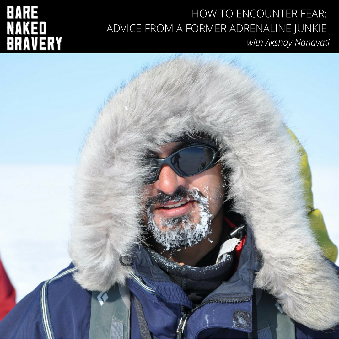 How_to_Encounter_Fear-Advice_from_an_Adrenaline_Junkie_with_Akshay_Nanavati-_EmilyAnnPeterson.com.png.png