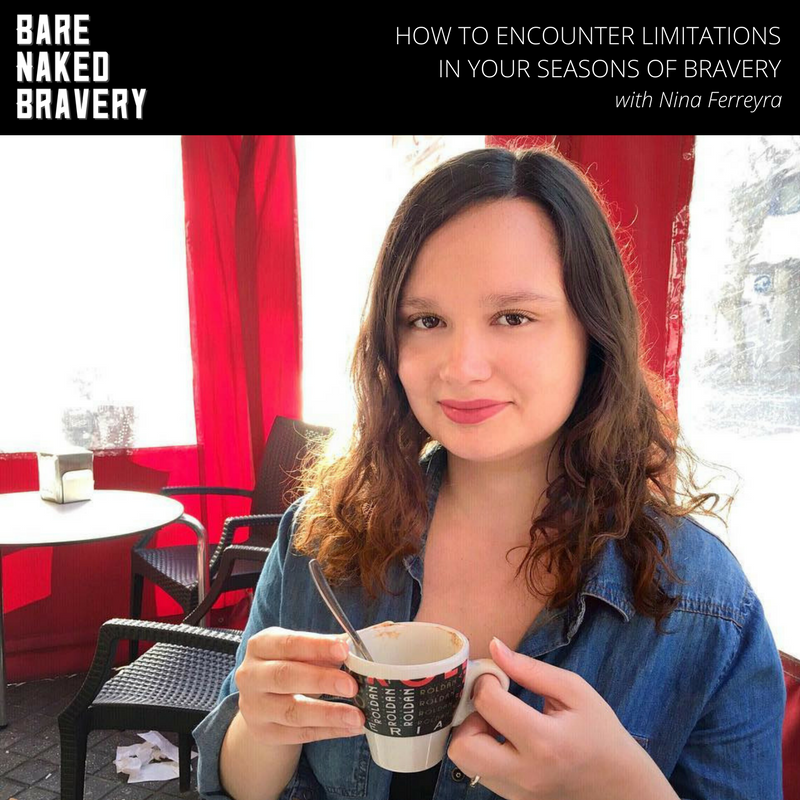 How to Encounter Limitations in Your Seasons of Bravery with NINA FERREYRA.png