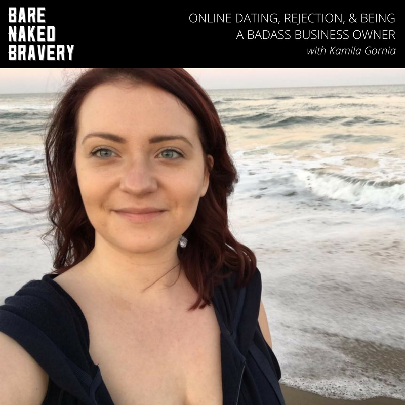 Online Dating, Rejection & Being a Badass Business Owner with KAMILA GORNIA.png