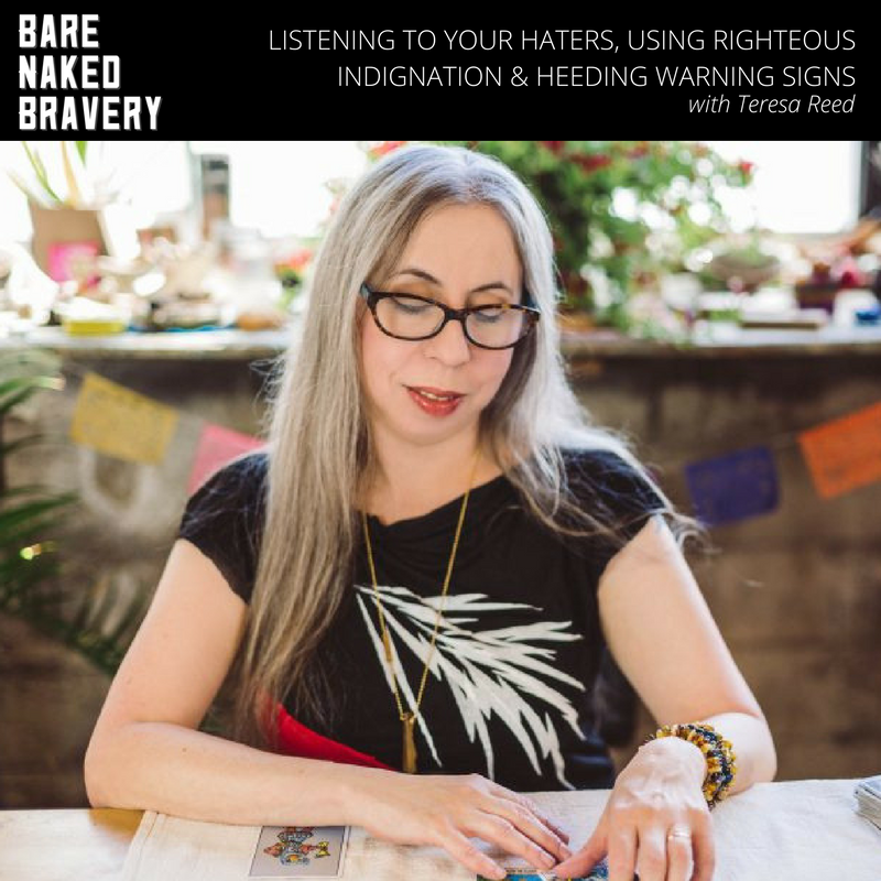 Listening to Your Haters, Using Righteous Indignation & Heeding Warning Signs with THERESA REED.png