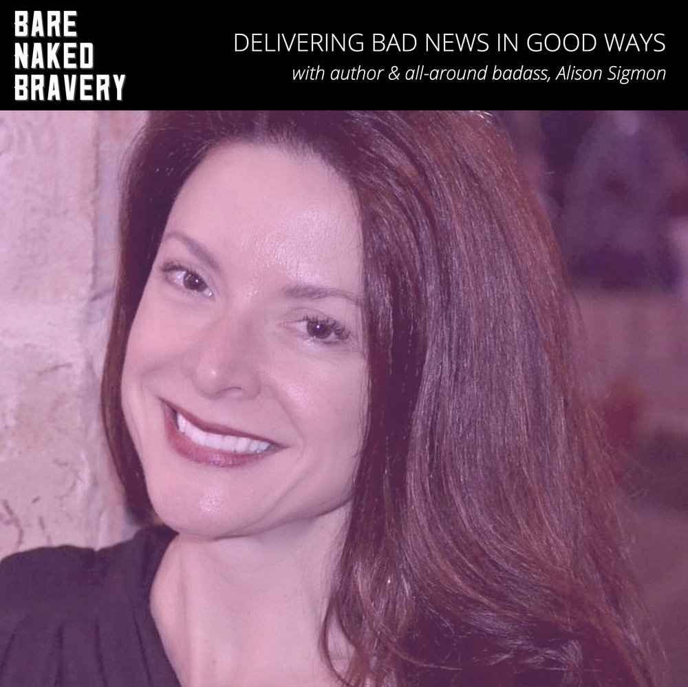 Delivering Bad News In Good Ways with author ALISON SIGMON.jpg
