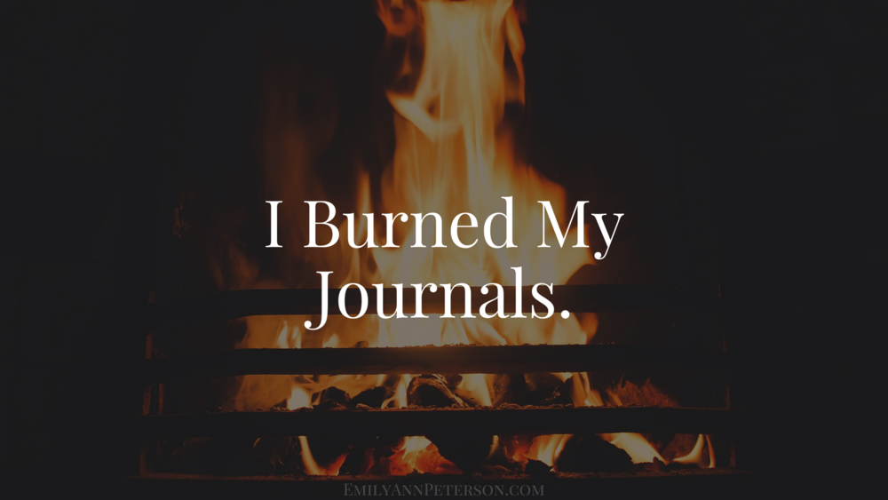 I Burned My Journals