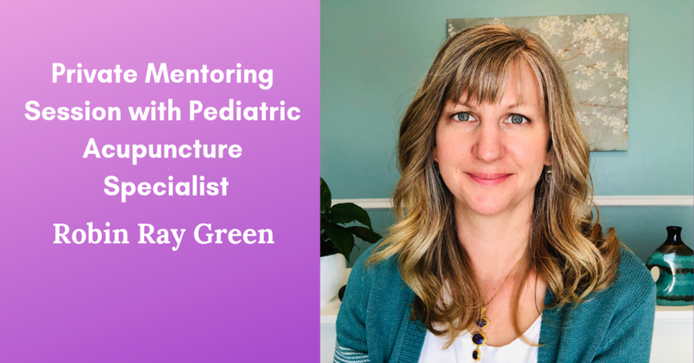 1/2 Hour Pediatric Mentoring Session with Robin Ray Green