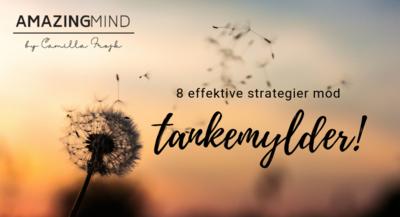 8 effektive strategier mod tankemylder