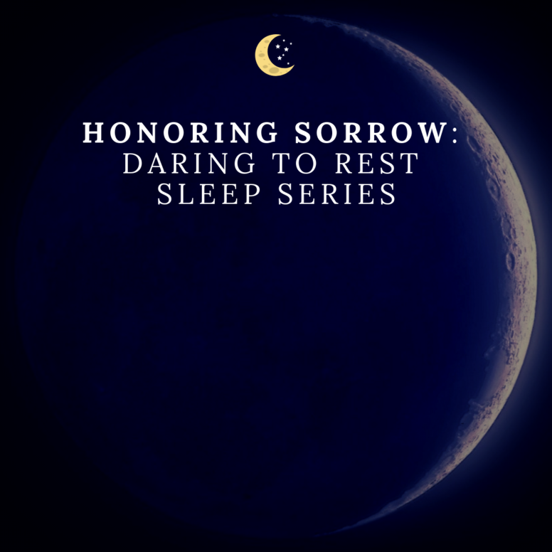 Honoring Sorrow - Daring to Rest Yoga Nidra Sleep Series